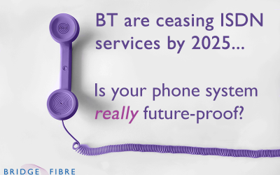 BT are ceasing PSTN and ISDN services by 2025… is your phone system future-proof?