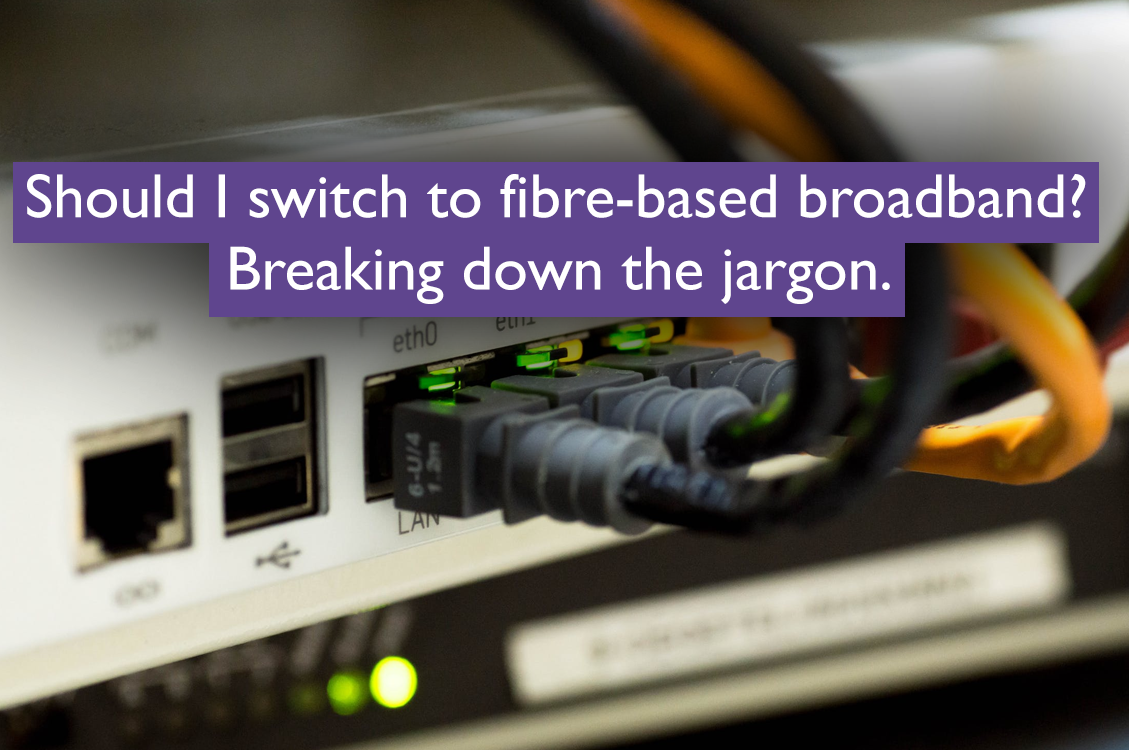 Should I switch to fibre-based broadband?: Breaking down the