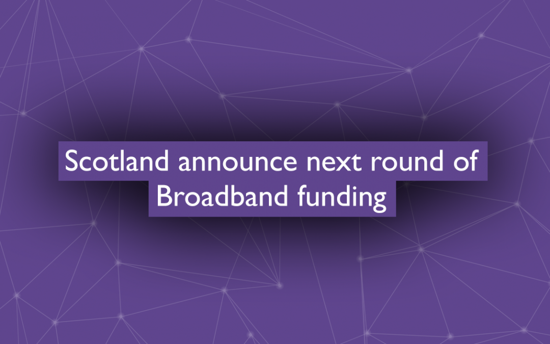 Scotland announce next round of Broadband funding