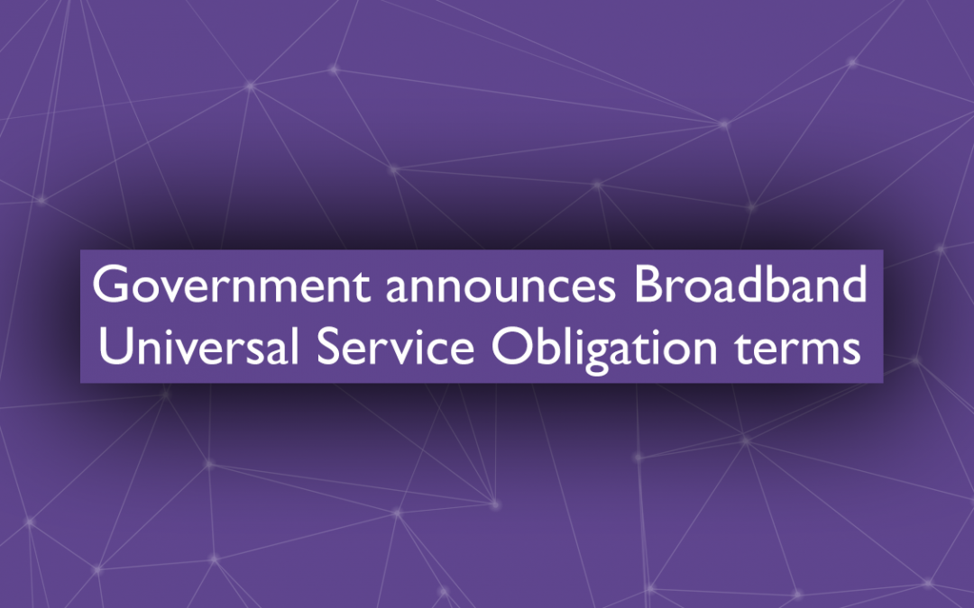 Government announces Broadband Universal Service Obligation terms