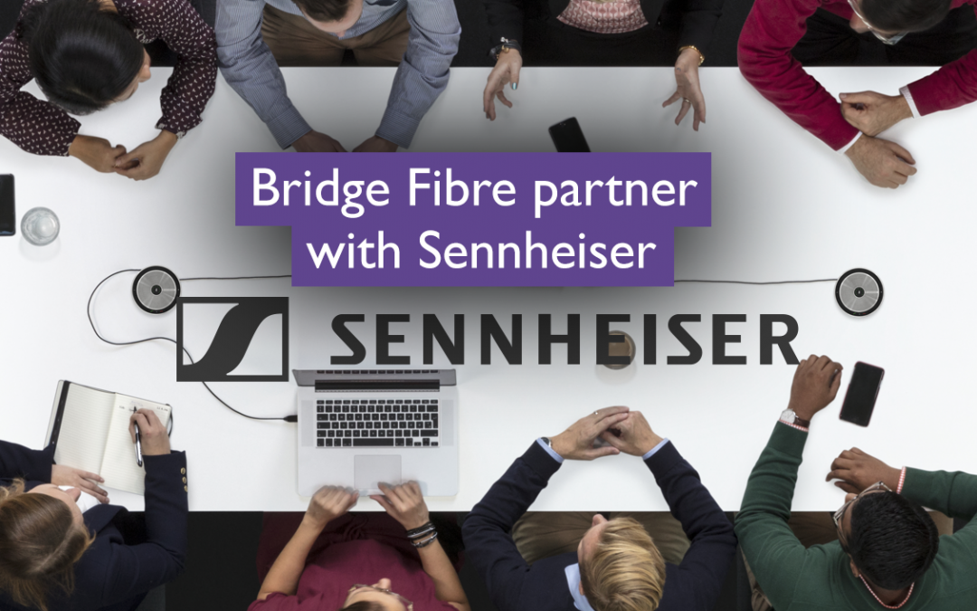 Bridge Fibre Partner With Sennheiser